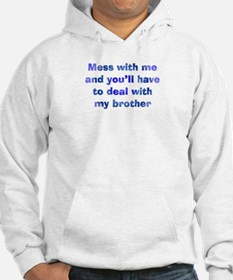 Deal With My Brother Hoodie