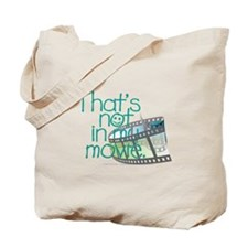 Not My Movie Tote Bag