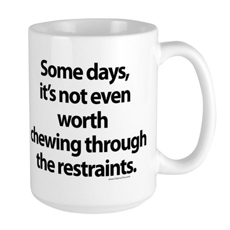 Chewing through the restraint Large Mug