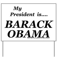 My President Yard Sign