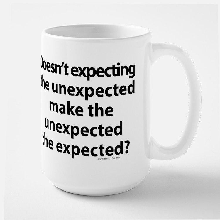 Expecting the unexpected? Large Mug