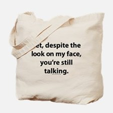 Yet you're still talking Tote Bag
