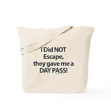 I Did NOT Escape Tote Bag