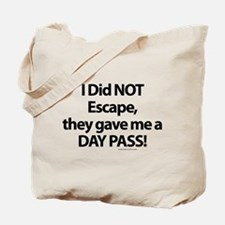 I Did NOT Escape Tote Bag
