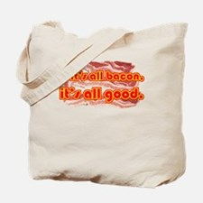 All bacon... Tote Bag