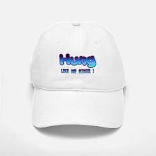 Hung Like No Other ! Baseball Baseball Cap