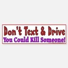 Don't Text! Bumper Bumper Bumper Sticker