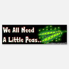 We All Need Peas... Bumper Bumper Bumper Sticker