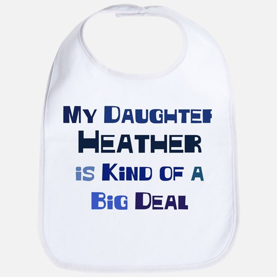 My Daughter Heather Bib