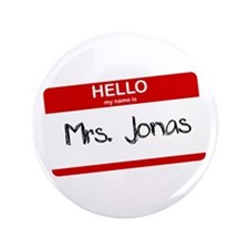"Hello, My name is Mrs. Jonas 3.5"" Button"