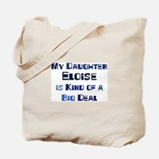 My Daughter Eloise Tote Bag