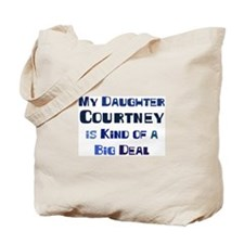 My Daughter Courtney Tote Bag