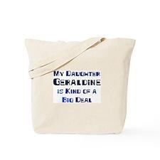 My Daughter Geraldine Tote Bag