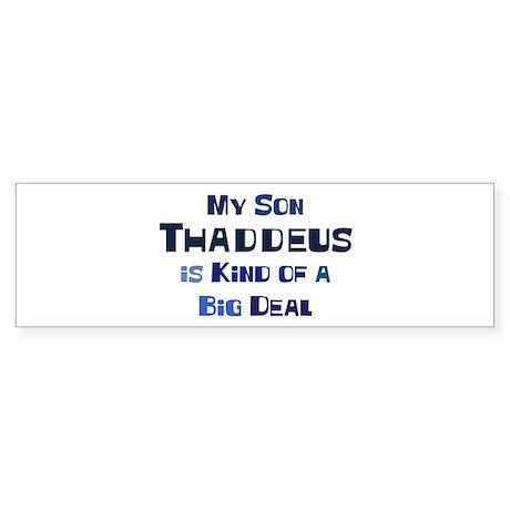 My Son Thaddeus Bumper Sticker