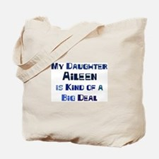 My Daughter Aileen Tote Bag