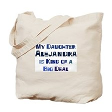 My Daughter Alejandra Tote Bag