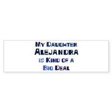 My Daughter Alejandra Bumper Bumper Sticker