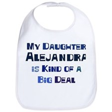 My Daughter Alejandra Bib