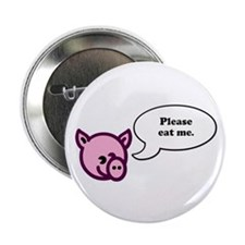 "Please Eat Me - Pig 2.25"" Button (10 pack)"