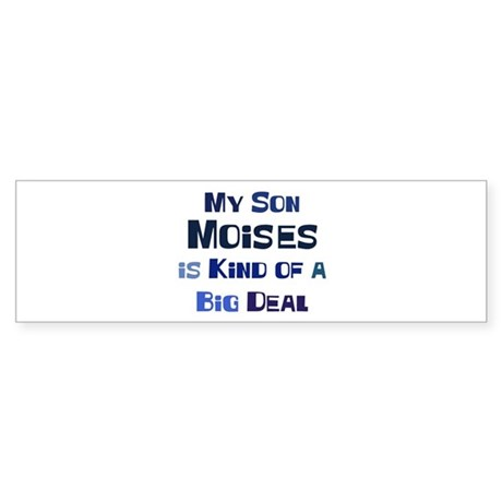 My Son Moises Bumper Sticker