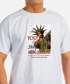 Stop Asking Questions Ash Grey T-Shirt
