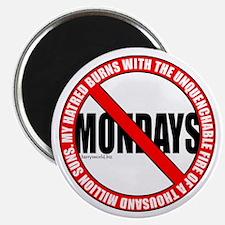 "No Mondays2 2.25"" Magnet (10 pack)"