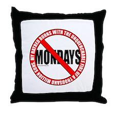 No Mondays2 Throw Pillow