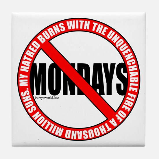 No Mondays2 Tile Coaster