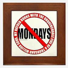 No Mondays2 Framed Tile