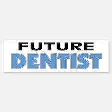Future Dentist Bumper Bumper Bumper Sticker