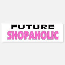 Future Shopaholic Bumper Bumper Bumper Sticker