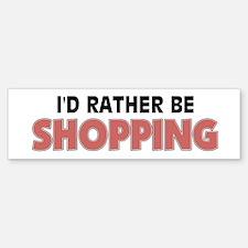 I'd Rather Be Shopping Bumper Car Car Sticker