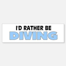 I'd Rather Be Diving Bumper Bumper Bumper Sticker