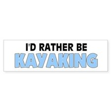 I'd Rather Be Kayaking Bumper Bumper Sticker