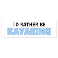 I'd Rather Be Kayaking Bumper Car Sticker