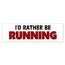 I'd Rather Be Running Bumper Stickers