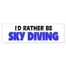 I'd Rather Be Sky Diving Bumper Bumper Sticker