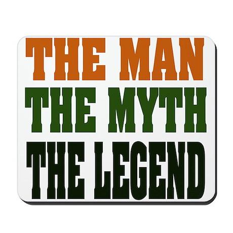 The Man, The Myth, The Legend Mousepad