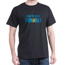 I Want To Live In Springfield T-Shirt