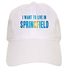 I Want To Live In Springfield Baseball Cap