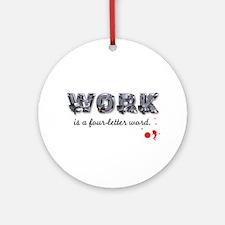 WORK Ornament (Round)