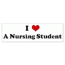 I Love A Nursing Student Bumper Bumper Sticker