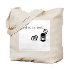 Sculch is Junk Tote Bag