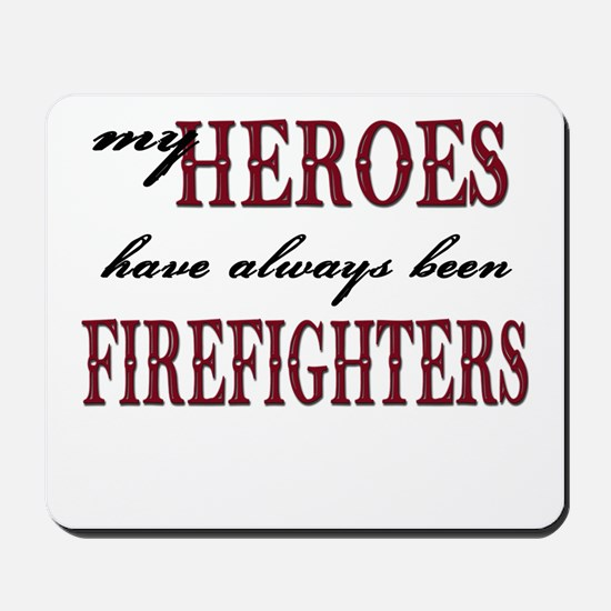 My Heroes have always been Fi Mousepad