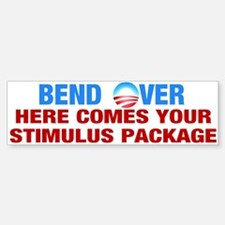 Bend Over for Stimulus Package - Bumper Bumper Bumper Sticker