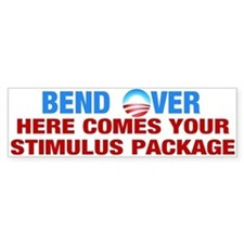 Bend Over for Stimulus Package - Bumper Bumper Sticker