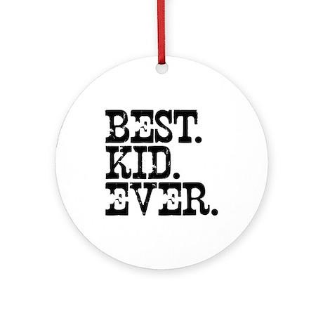 Best Kid Ever Ornament (Round)