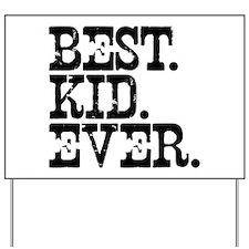 Best Kid Ever Yard Sign