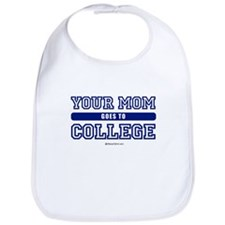 Your mom goes to college ~  Bib