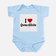 I Love Quesa-dilluhs ~  Infant Creeper